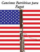 Canciones Patrióticas para Fagot : 10 Canciones de Estados Unidos by Uncle...