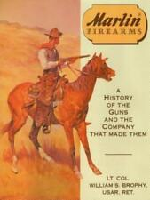 Marlin Firearms: A History of the Guns and the Company That Made Them by Usar