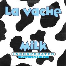 MILK INCORPORATED - La vache - 2 Tracks