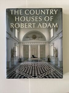 The Country Houses of Robert Adams: From the Archives of  Country Life E.Harris