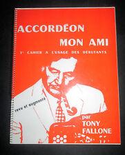Accordéon mon Ami - 1er cahier à l'usage des débutants - par Tony FALLONE