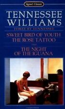 Three by Tennessee: Sweet Bird of Youth; The Rose Tattoo; The Night of the Iguan
