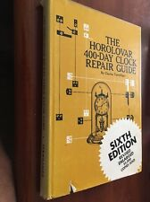 The Horolovar 400 Day Clock Repair Guide 1972 By Charles Terwilliger