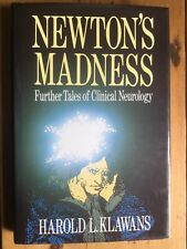 Newton's Madness: Further Tales of Clinical Neurology by Harold L. Klawans...