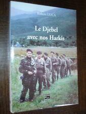 LE DJEBEL AVEC NOS HARKIS - Robert Luca (envoi) 2002 - Guerre d'Algérie