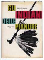 R. H. LOWIE-GLI INDIANI DELLE PIANURE-IL SAGGIATORE 1961 1° EDIZIONE-L2681