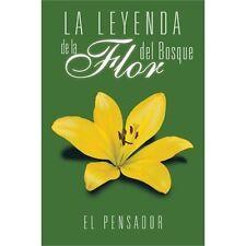 La Leyenda de la Flor Del Bosque by El Pensador (2012, Paperback)