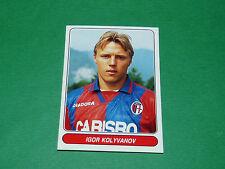 N°103 IGOR KOLYVANOV BOLOGNA CALCIO PANINI EUROPEAN FOOTBALL STARS 1996-1997