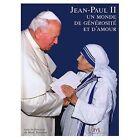 JEAN-PAUL II - UN MONDE DE GENEROSITE ET D'AMOUR - LIVRE GRAND FORMAT - NEUF