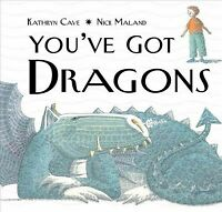 You've Got Dragons, Paperback by Cave, Kathryn; Maland, Nick (ILT), Brand New...