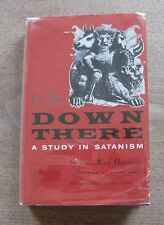 DOWN THERE by Joris-Karl Huysmans -1st  HCDJ 1958 - occult La Bas - SATANISM