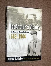 MACARTHUR'S VICTORY: THE WAR IN NEW GUINEA 1943-1944 BY HARRY A. GAILEY