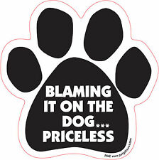 Dog Magnetic Paw Car Decal - Blaming It on The Dog. Priceless - Made In Usa