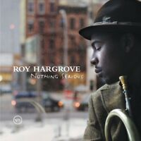 ROY HARGROVE 'NOTHING SERIOUS' CD NEW!!!!!!!!!!!!