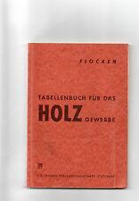 Buch Lehrbuch Tabellenbuch für das Holzgewerbe von Flocken Teubner Verlag 1953