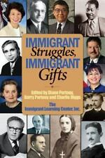 Immigrant Struggles, Immigrant Gifts (2013, Paperback)