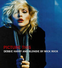 BLONDIE Picture This: The Many Faces of Blondie  (Hardback, 2004) Book NEW
