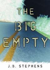 The Big Empty Ser.: The Big Empty Bk. 1 by J. B. Stephens (2004, Paperback)