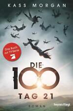 Tag 21 / Die 100 Bd.2 von Kass Morgan (2015, Taschenbuch)