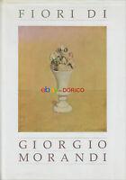 Fiori di Giorgio Morandi | 1985 | Con una poesia di Giovanni Testori
