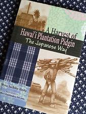 A HARVEST OF HAWAI'I PLANTATION PIDGIN THE JAPANESE WAY Ikeda Author Signed Book