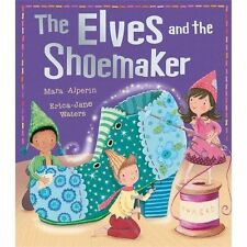 The Elves and the Shoemaker My First Fairy Tales Paperback Edition R.R.P £6.99