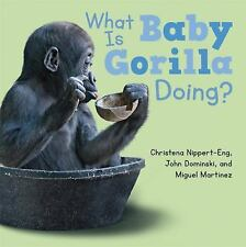 What Is Baby Gorilla Doing? by Christena Nippert-Eng (2017, Board Book)