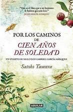 NEW Por los caminos de 100 años de soledad (Spanish Edition) by Satoko Tamura