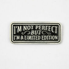 Biker Motorrad I`m Not Perfect But A Limited Edition Pin Anstecker Anstecknadel