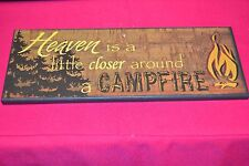 Heaven is a Little Closer To A Campfire Country sign decor