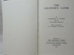 The Amateur's Lathe, Lawrence Sparey. 1950, Hardback. Good & Clean.