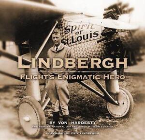 Lindbergh : Flight's Enigmatic Hero by Von Hardesty (2002, Hardcover)