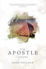 The Apostle : A Life of Paul by John Pollock (2012, Paperback)