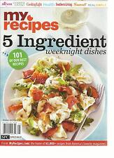 MY RECIPES, SPECIAL, 2013 ( 5 INGREDIENT WEEKNIGHT DISHES*101 OF OUR BEST RECIPE