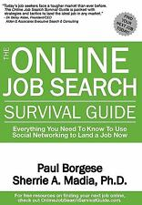 The Online Job Search Survival Guide : Everything You Need to Know to Use...