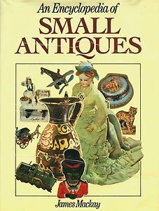 Collecting Small Antiques – Metal Glass Ceramics Toys Etc. / Scarce Encyclopedia