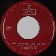 CARLOS TEVES: Ven Que Queiro MONTILLA Latin Beat Cool Sound 45 NM- HEAR