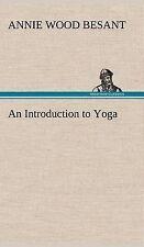 Introduzione allo Yoga da ANNIE BESANT DEL LEGNO (Rilegato, 2013)