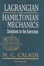 Lagrangian and Hamiltonian Mechanics : Solutions to the Exercises by M. G....