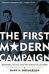 The First Modern Campaign: Kennedy, Nixon, and the Election of 1960: By Donal...