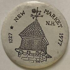 Rare Newmarket NH PIn Button 250th anniversary New Hampshire 1977 Parade Gala