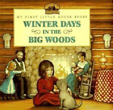 Winter Days in the Big Woods: Adapted from the Little House Books by Laura