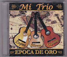 "*MI TRIO ""Epoca de Oro"" (Hector*Ismael*Adrian)-Tejano TexMex Latin CD SEALED"