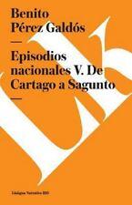 Episodios Nacionales V. de Cartago a Sagunto (Paperback or Softback)