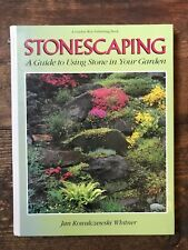 Stonescaping : A Guide to Using Stone in Your Garden by Jan Kowalczewski Whitner