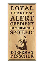 Wood Dog Breed Personality Sign - Spoiled Doberman Pinscher (Dobie)