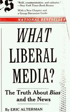 What Liberal Media?: The Truth about Bias and the News by Eric Alterman