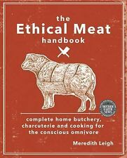 The Ethical Meat Handbook: Complete Home Butchery, Charcuterie and Cooking for t