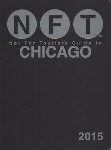Not For Tourists Guide to Chicago 2015 (USA) *FREE SHIPPING - NEW*