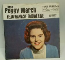 Little Peggy March RCA 47-8221 HELLO HEARTACHE, GOODBYE LOVE / PLAYS GREAT!